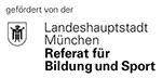 Gefördert von der Landeshauptstadt München - Referat für Bildung und Sport